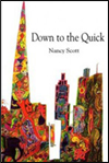 Down to the Quick by Nancy Scott
